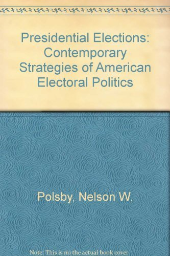 9780029227855: Presidential Elections: Contemporary Strategies of American Electoral Politics