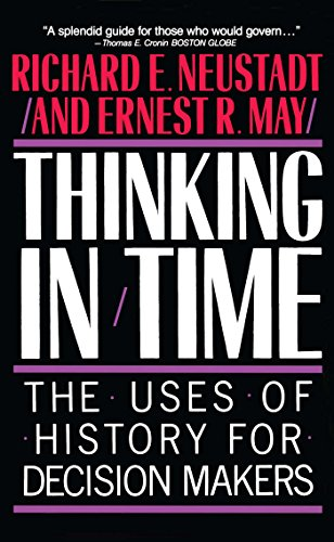 9780029227916: Thinking in Time: The Uses of History for Decision Makers