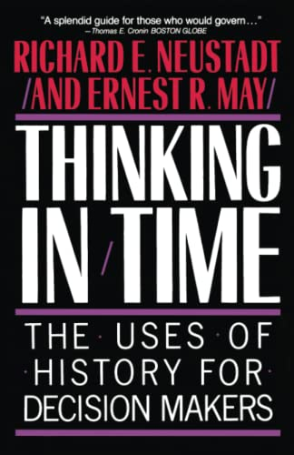 9780029227916: Thinking in Time: The Uses of History for Decision-Makers
