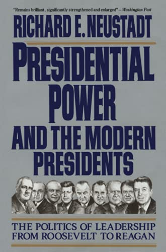 9780029227961: Presidential Power and the Modern Presidents: The Politics of Leadership from Roosevelt to Reagan