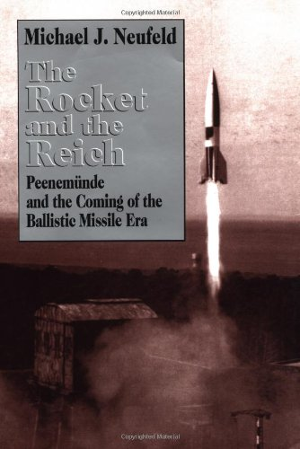 9780029228951: The Rocket and the Reich: Peenemunde and the Coming of the Ballistic Missile Era