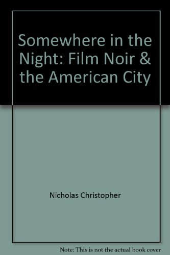 9780029229156: Somewhere in the Night: Film Noir & the American City