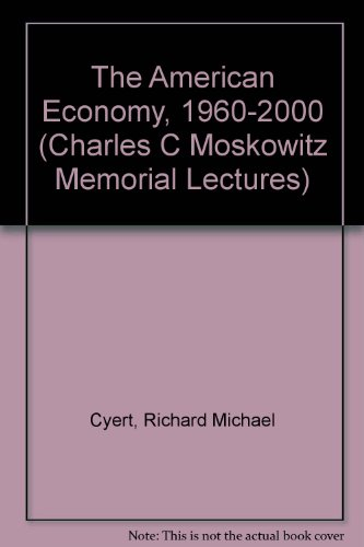 9780029231005: The American Economy, 1960-2000 (Charles C Moskowitz Memorial Lectures)