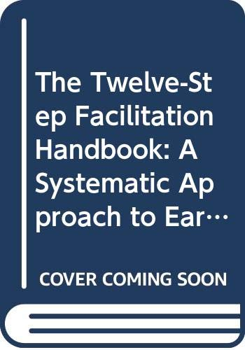 9780029232255: The Twelve-Step Facilitation Handbook: A Systematic Approach to Early Recovery from Alcoholism and Addiction