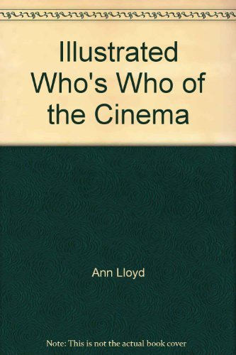 9780029234501: The Illustrated who's who of the cinema