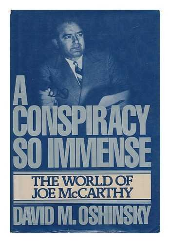 9780029234907: A Conspiracy So Immense: The World of Joe McCarthy