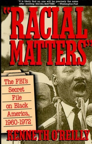 9780029236826: Racial Matters: The FBI's Secret File on Black America, 1960-1972