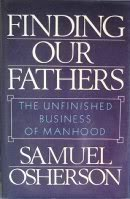 9780029236901: Finding Our Fathers: The Unfinished Business of Manhood