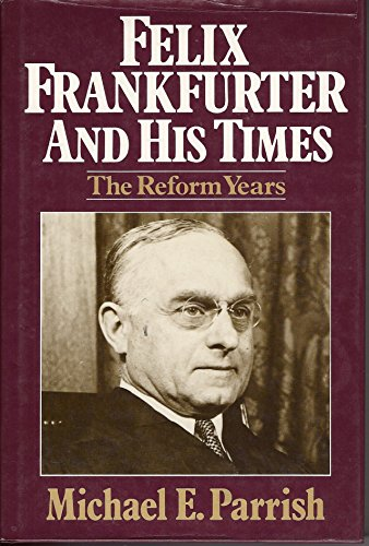 9780029237403: Felix Frankfurter and His Times: The Reform Years