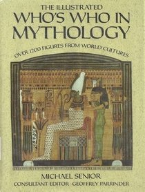 9780029237700: The Illustrated Who's Who in Mythology