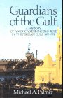 9780029238431: Guardians of the Gulf: A History of America's Expanding Role in the Persian Gulf, 1833-1992