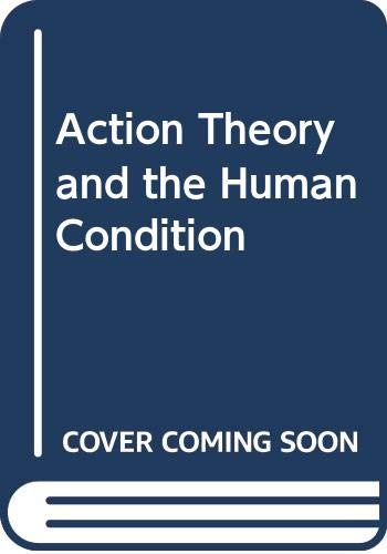 9780029239902: Action Theory and Human Conditions