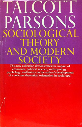 9780029242001: Sociological Theory and Modern Society