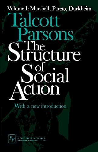 9780029242407: The Structure of Social Action, Vol. 1: Marshall, Pareto, Durkheim