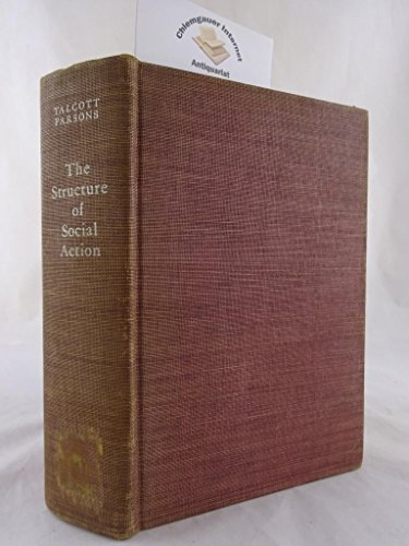 The Structure of Social Action [Second Edition]: Parsons, Talcott