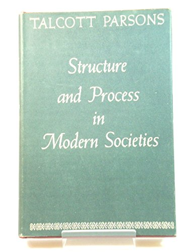 9780029243404: Structure and Process in Modern Societies