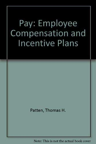 9780029249208: Pay: Employee Compensation and Incentive Plans