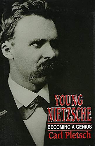 Young Nietzsche: Becoming a Genius: Pletsch, Carl