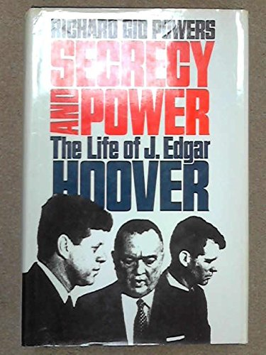 Secrecy and Power The Life of J. Edgar Hoover