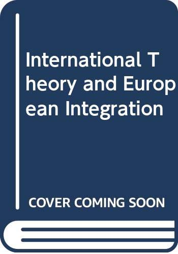 9780029252109: International Theory and European Integration