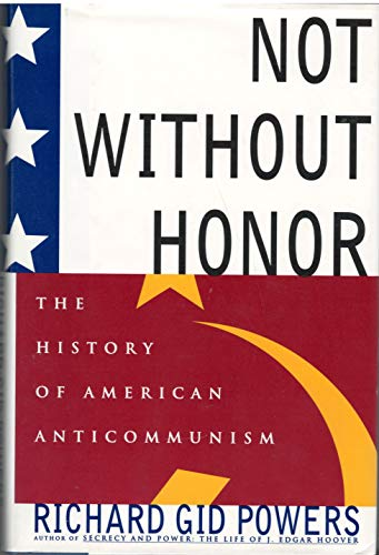 9780029253014: Not Without Honor: the history of American anticommunism
