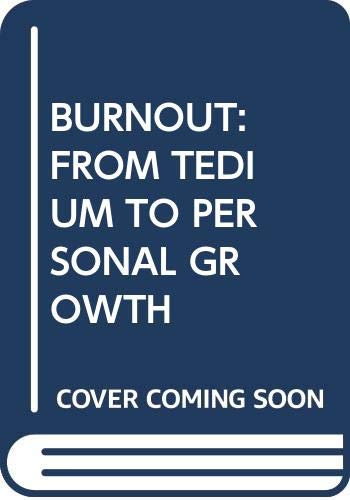 9780029253502: BURNOUT: FROM TEDIUM TO PERSONAL GROWTH