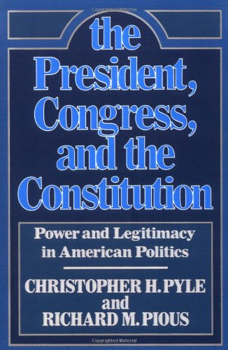 9780029253809: The President, Congress, and the Constitution: Power and Legitimacy in American Politics