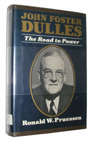 9780029254608: John Foster Dulles: The Road to Power