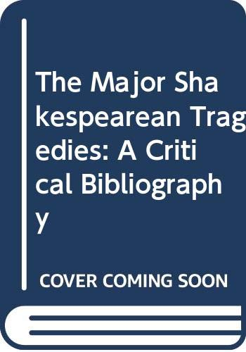 9780029255902: The Major Shakespearean Tragedies: A Critical Bibliography