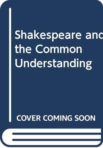 9780029256503: Shakespeare and the Common Understanding