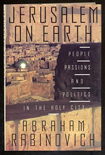 9780029257401: Jerusalem on Earth: People, Passions, and Politics in the Holy City