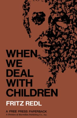9780029258804: When We Deal with Children: Selected Writings