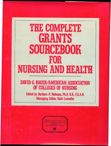 9780029259016: The Complete Grants Sourcebook for Nursing and Health (The American Council on Education/Macmillan Series on Higher Education)