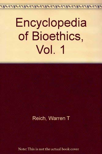 9780029260609: Encyclopedia of Bioethics, Vol. 1