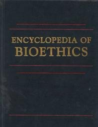9780029261507: Encyclopedia of Bioethics: 001