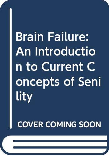 9780029262603: Brain Failure: An Introduction to Current Concepts of Senility