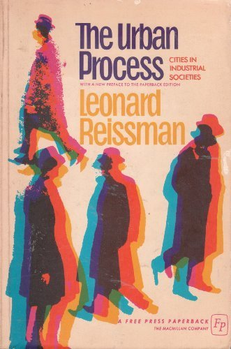 9780029263006: THE URBAN PROCESS:CITIES IN INDUSTRIAL SOCIETIES.With new preface to the paperback edition