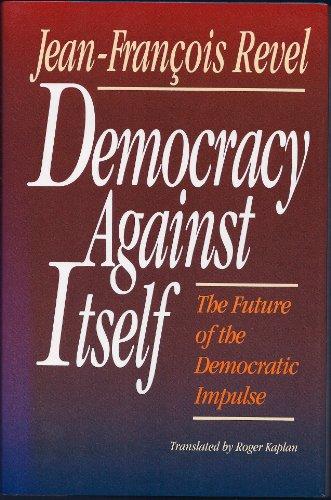 9780029263877: Democracy Against Itself: The Future of the Democratic Impulse