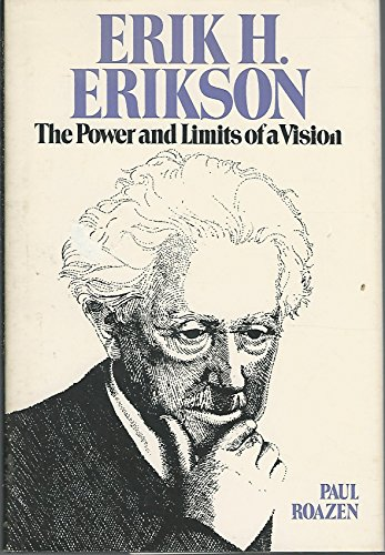 9780029264508: Erik H.Erikson: The Power and Limits of a Vision