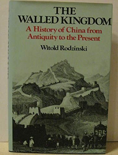 9780029268704: Walled Kingdom: A History of China from Antiquity to the Present