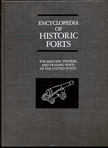 9780029268803: Encyclopedia of Historic Forts: The Military, Pioneer, and Trading Posts of the United States