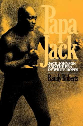 9780029269008: Papa Jack: Jack Johnson And The Era Of White Hopes