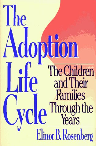 9780029270554: Adoption Life Cycle: The Children and Their Families Through the Years