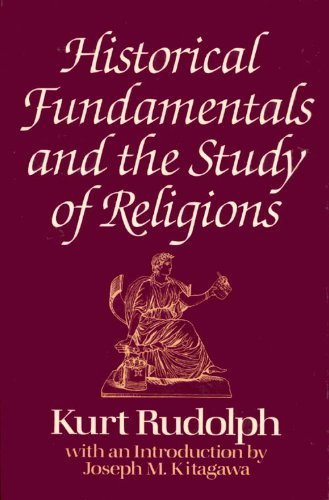 Historical Fundamentals and the Study of Religions Haskell Lectures Delivered at the University of ...