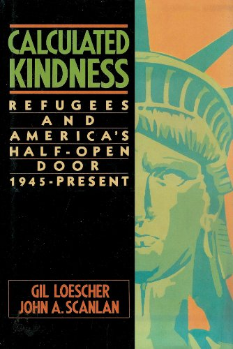9780029273401: Calculated Kindness: Refugees and the Half-open Door, 1945 to the Present