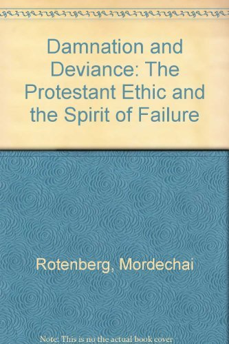 9780029274903: Damnation and Deviance: The Protestant Ethic and the Spirit of Failure