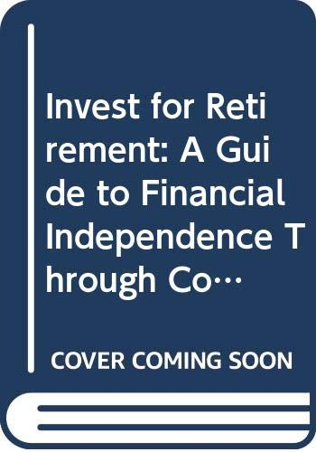 9780029275306: Invest for Retirement: A Guide to Financial Independence Through Common Stocks