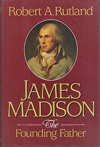 9780029276013: James Madison: The Founding Father