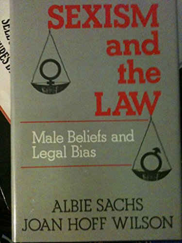 9780029276402: Sexism and the Law: A Study of Male Beliefs and Legal Bias in Britain and the United States