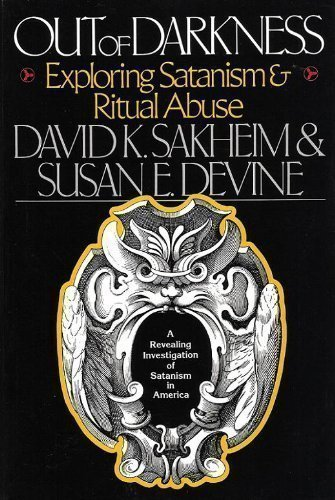 9780029276518: Out of Darkness: Exploring Satanism and Ritual Abuse